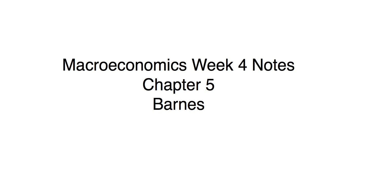 ECON 1010 - Class Notes - Week 4