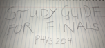 PHYS 204 - Study Guide