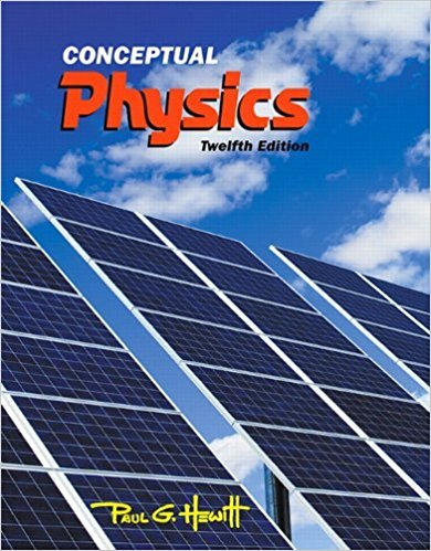 Conceptual Physics | 12th Edition | ISBN: 9780321909107 | Authors: Paul G. Hewitt