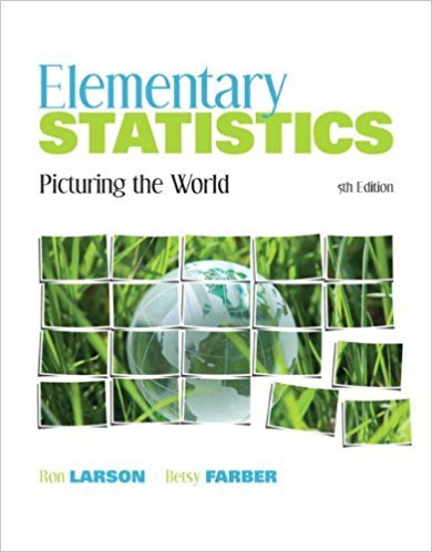 Elementary Statistics: Picturing the World | 5th Edition | ISBN: 9780321693624 | Authors: Ron Larson