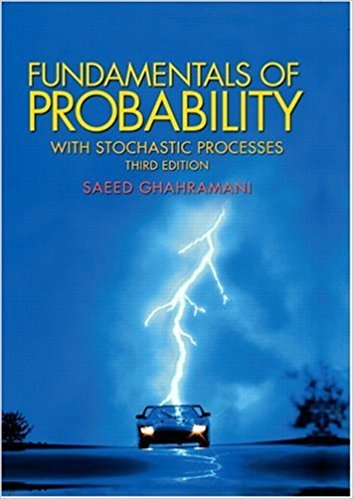 Fundamentals of Probability, with Stochastic Processes | 3rd Edition | ISBN: 9780131453401 | Authors: Saeed Ghahramani