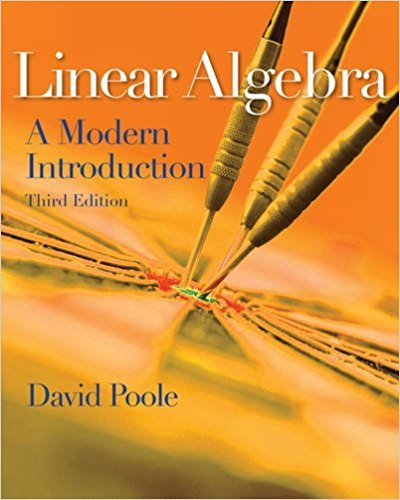 Linear Algebra: A Modern Introduction (Available 2011 Titles Enhanced Web Assign) | 3rd Edition | ISBN: 9780538735452 | Authors: David Poole