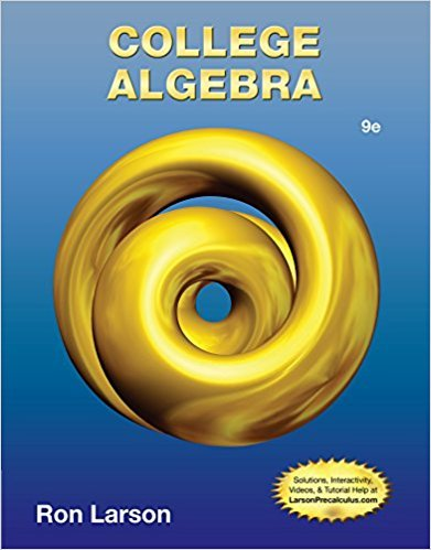 College Algebra | 9th Edition | ISBN: 9781133963028 | Authors: Ron Larson