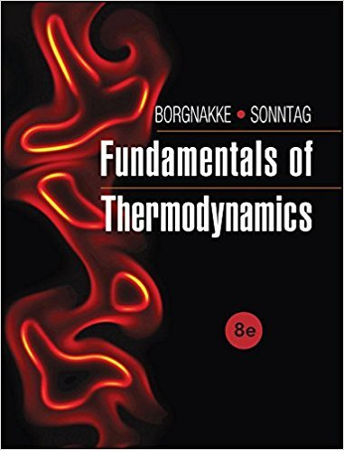 Fundamentals of Thermodynamcs | 8th Edition | ISBN: 9781118131992 | Authors: Claus Borgnakke, Richard E. Sonntag