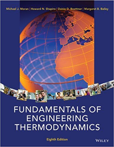 Fundamentals of Engineering Thermodynamics | 8th Edition | ISBN: 9781118412930 | Authors: Michael J. Moran