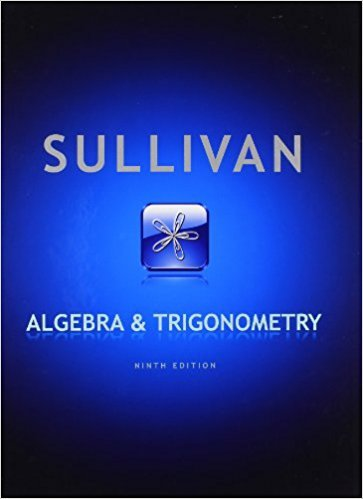 Algebra and Trigonometry | 9th Edition | ISBN: 9780321716569 | Authors: Michael Sullivan