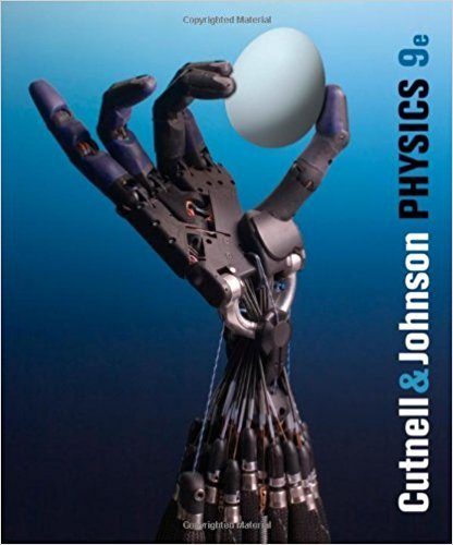 Physics, | 9th Edition | ISBN: 9780470879528 | Authors: John D. Cutnell, Kenneth W. Johnson