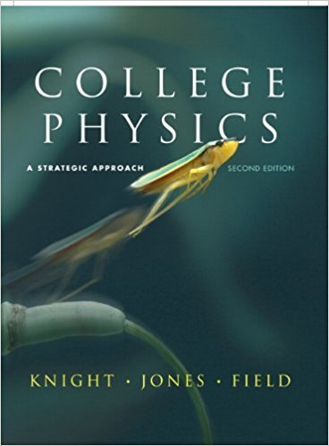 College Physics | 12th Edition | ISBN: 9780321595492 | Authors: Randall D. Knight