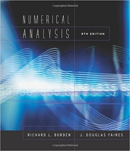 Numerical Analysis (Available Titles CengageNOW) | 8th Edition | ISBN: 9780534392000 | Authors: Richard L. Burden, J. Douglas Faires