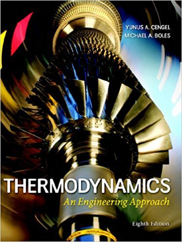 Thermodynamics: An Engineering Approach | 8th Edition | ISBN:  9780073398174 | Authors: Yunus A. Cengel, Michael A. Boles