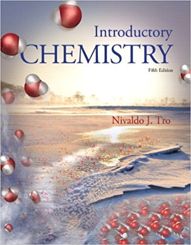 Introductory Chemistry | 5th Edition | ISBN: 9780321910295 | Authors: Nivaldo J Tro
