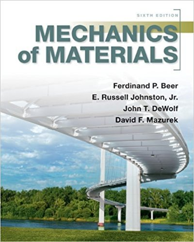 Mechanics of Materials | 6th Edition | ISBN: 9780073380285 | Authors: Ferdinand Beer