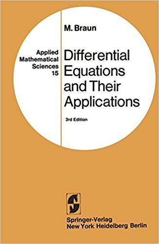 Differential Equations and Their Applications: An Introduction to Applied Mathematics | 3rd Edition | ISBN: 9780387908069 | Authors: M. Braun