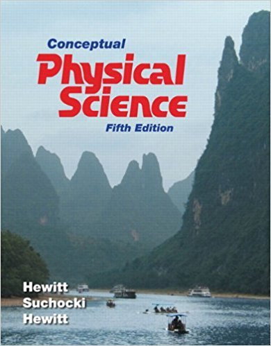 Conceptual Physical Science | 5th Edition | ISBN: 9780321753342 | Authors: Paul G. Hewitt John A. Suchocki, Leslie A. Hewitt
