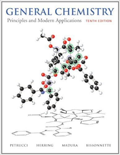 General Chemistry: Principles and Modern Applications | 10th Edition | ISBN: 9780132064521 | Authors: Ralph Petrucci