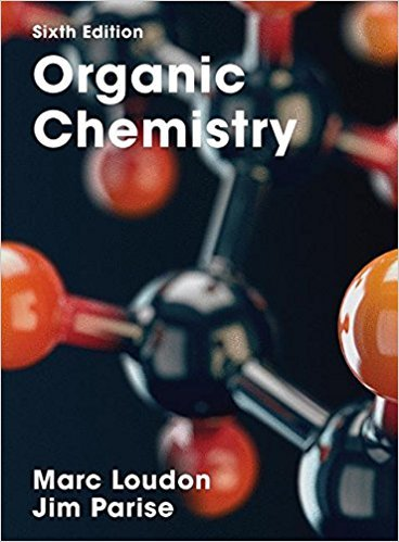 Organic Chemistry | 6th Edition | ISBN: 9781936221349 | Authors: Marc Loudon, Jim Parise