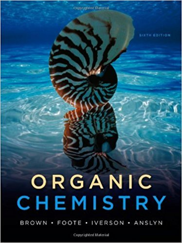 Organic Chemistry | 6th Edition | ISBN: 9780840054982 | Authors: William H. Brown and Lawrence S. Brown