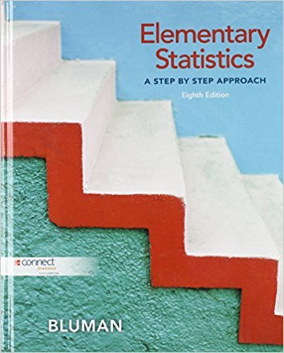 Elementary Statistics: A Step by Step Approach 8th ed. | 8th Edition | ISBN: 9780073386102 | Authors: Allan G Bluman Professor Emeritus