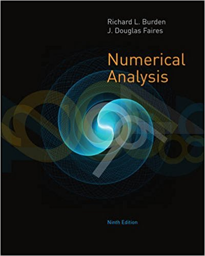 Numerical Analysis | 9th Edition | ISBN: 9780538733519 | Authors: Richard L. Burden, J. Douglas Faires