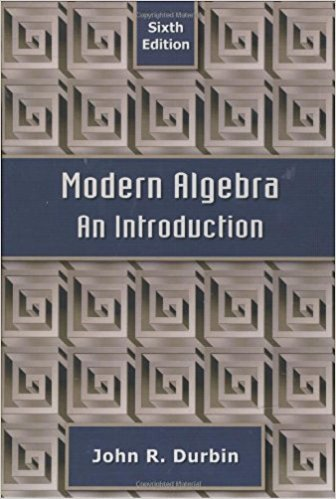 Modern Algebra: An Introduction | 6th Edition | ISBN: 9780470384435 | Authors: John R. Durbin
