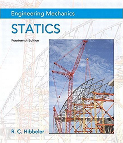Engineering Mechanics: Statics | 14th Edition | ISBN: 9780133918922 | Authors: Russell C. Hibbeler