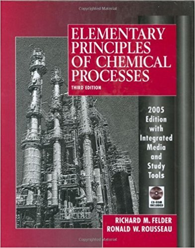 Elementary Principles of Chemical Processes | 3rd Edition | ISBN: 9780471687573 | Authors: Richard M Felder