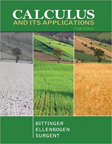 Calculus and Its Applications | 10th Edition | ISBN: 9780321694331 | Authors: Marvin L. Bittinger, David J. Ellenbogen, Scott J. Surgent