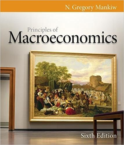 Principles of Macroeconomics | 6th Edition | ISBN: 9780538453066 | Authors: N. Gregory Mankiw