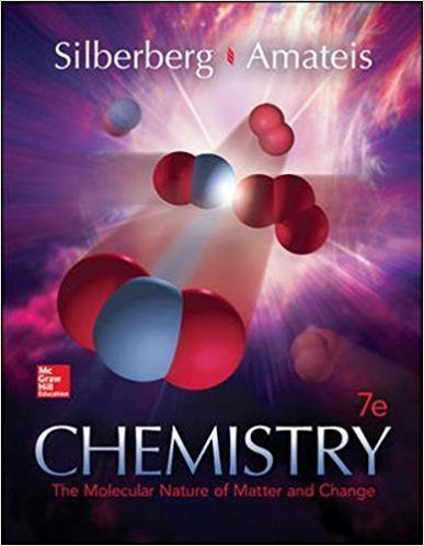 Chemistry: The Molecular Nature of Matter and Change - Standalone book | 7th Edition | ISBN: 9780073511177 | Authors: Martin Silberberg Dr., Patricia Amateis Professor