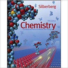 Chemistry: The Molecular Nature of Matter and Change | 5th Edition | ISBN: 9780073048598 | Authors: Martin S. Silberberg