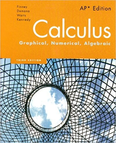 Calculus: Graphical, Numerical, Algebraic | 3rd Edition | ISBN: 9780132014083 | Authors: Ross L. Finney