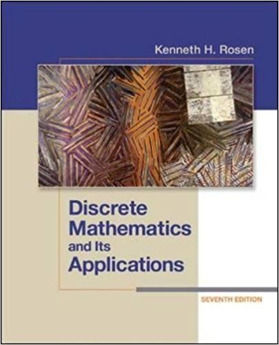 Discrete Mathematics and Its Applications | 7th Edition | ISBN: 9780073383095 | Authors: Kenneth Rosen