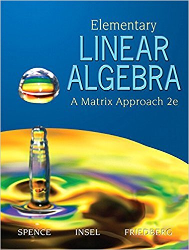Elementary Linear Algebra: A Matrix Approach | 2nd Edition | ISBN: 9780131871410 | Authors: Lawrence E. Spence