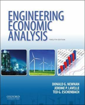 Engineering Economic Analysis | 12th Edition | ISBN: 9780199339358 | Authors: Donald G Newnan