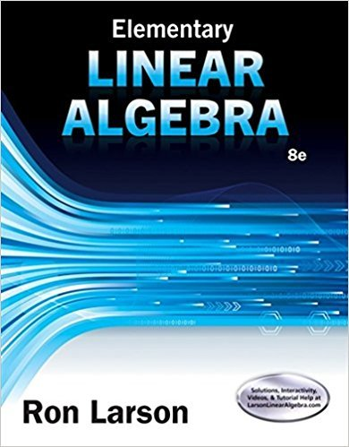 Elementary Linear Algebra | 8th Edition | ISBN: 9781305658004 | Authors: Ron Larson