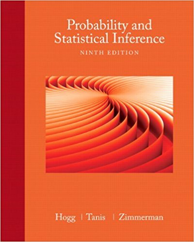 Probability and Statistical Inference | 9th Edition | ISBN: 9780321923271 | Authors: Robert V. Hogg, Elliot Tanis, Dale Zimmerman