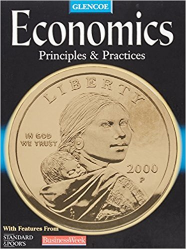 Economics: Principles & Practices | 1st Edition | ISBN: 9780078204876 | Authors:  Gary E. Clayton