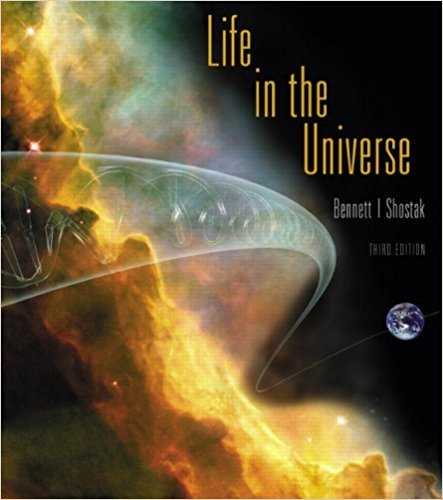 Life in the Universe (Bennett Science & Math Titles) | 3rd Edition | ISBN: 9780321687678 | Authors: Jeffrey O. Bennett, Seth Shostak