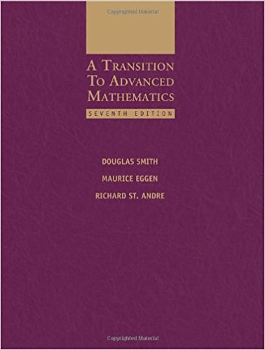 A Transition to Advanced Mathematics | 7th Edition | ISBN: 9780495562023 | Authors: Douglas Smith, Maurice Eggen, Richard St. Andre