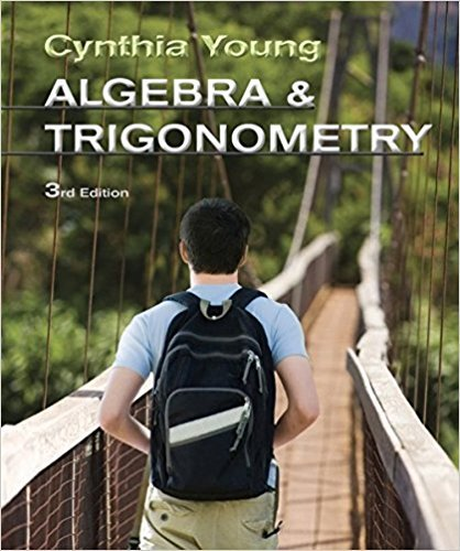 Algebra and Trigonometry | 3rd Edition | ISBN: 9780470648032 | Authors: Cynthia Y. Young