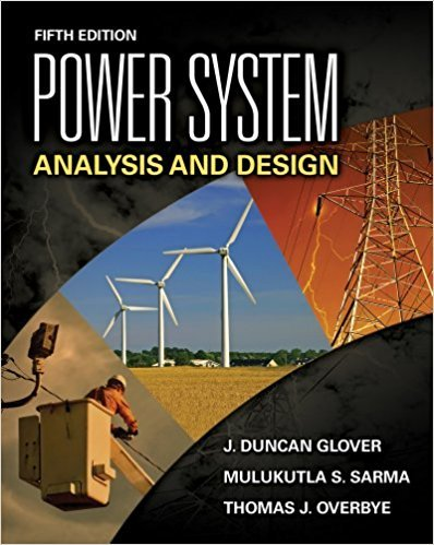 Power System Analysis and Design | 5th Edition | ISBN: 978-1111425777 | Authors: J. Duncan Glover