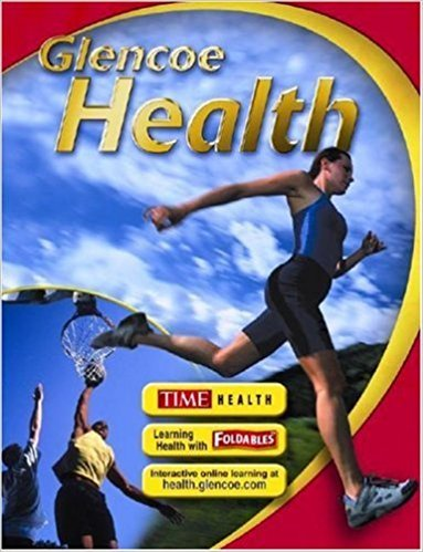 Glencoe Health, Student Edition | 1st Edition | ISBN: 9780078726545 | Authors: McGraw-Hill