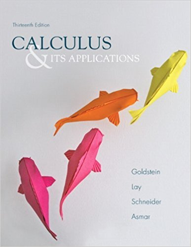 Calculus with Applications | 13th Edition | ISBN: 9780321848901 | Authors: Larry J. Goldstein; David C. Lay; David I. Schneider; Nakhle H. Asmar