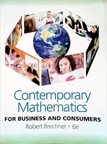 Contemporary Mathematics | 6th Edition | ISBN: 9780538481267 | Authors: Robert Brechner