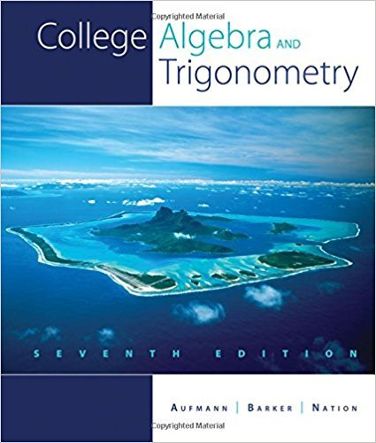 College Algebra and Trigonometry | 7th Edition | ISBN: 9781439048603 | Authors: Richard N. Aufmann