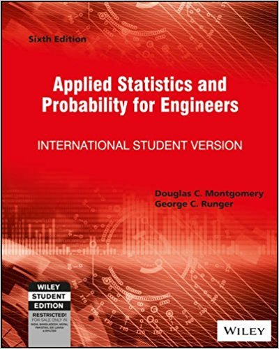 Applied Statistics and Probability for Engineers | 6th Edition | ISBN: 9781118539712 | Authors: Douglas C. Montgomery, George C. Runger