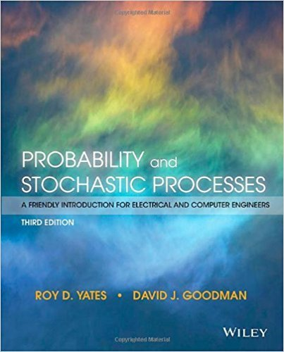 Probability and Stochastic Processes: A Friendly Introduction for Electrical and Computer Engineers | 3rd Edition | ISBN: 9781118324561 | Authors: Roy D. Yates, David J. Goodman