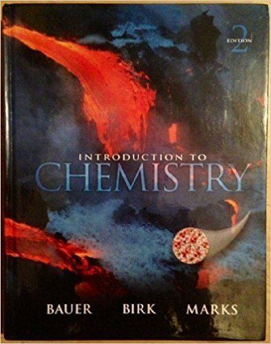 An Introduction to Chemistry | 2nd Edition | ISBN: 9780073511078 | Authors: Richard C. Bauer