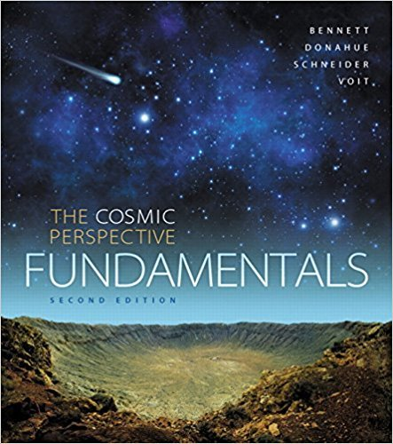 The Cosmic Perspective Fundamentals | 2nd Edition | ISBN: 9780133889567 | Authors: Jeffrey O. Bennett; Megan O. Donahue; Nicholas Schneider; Mark Voit