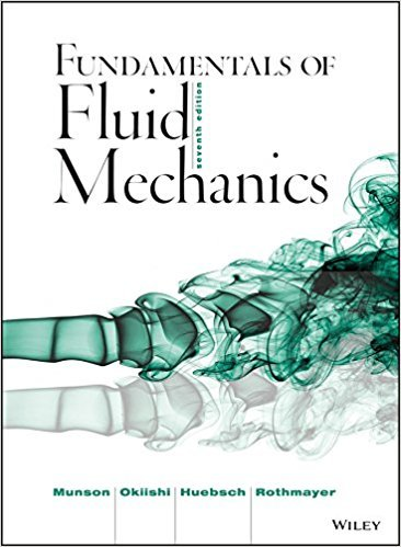 Fundamentals of Fluid Mechanics | 7th Edition | ISBN: 9781118116135 | Authors: Bruce Munson